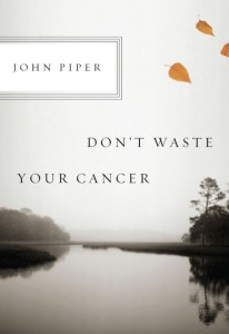 Dont Waste Your Cancer